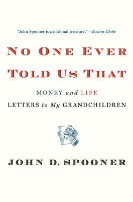 Image for No One Ever Told Us That: Money and Life Letters to My Grandchildren