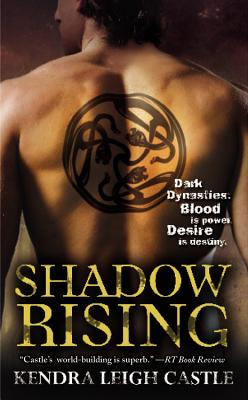 Shadow Rising (Dark Dynasties), Kendra Leigh Castle