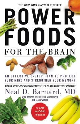 Image for Power Foods for the Brain: An Effective 3-Step Plan to Protect Your Mind and Strengthen Your Memory