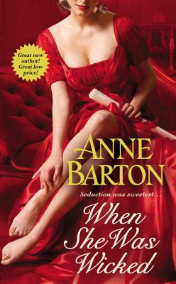When She Was Wicked (A Honeycote Novel), Barton, Anne