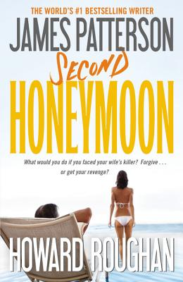 Second Honeymoon, James Patterson, Howard Roughan