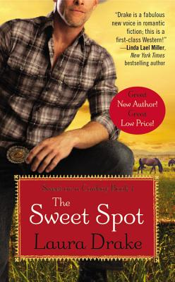 The Sweet Spot (Sweet on a Cowboy), Laura Drake