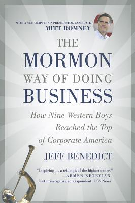 Image for The Mormon Way of Doing Business: How Nine Western Boys Reached the Top of Corporate America