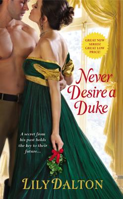 Never Desire a Duke (One Scandalous Season), Lily Dalton