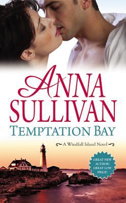 Temptation Bay (A Windfall Island Novel), Anna Sullivan
