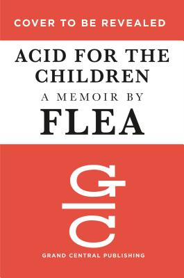 Image for Acid for the Children: A Memoir