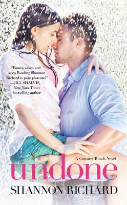 Undone (A Country Roads Novel), Shannon Richard