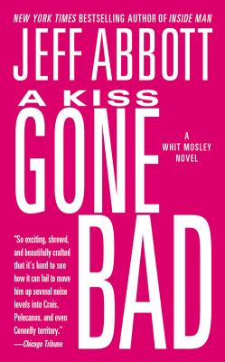 KISS GONE BAD (WHIT MOSLEY, NO 1), ABBOTT, JEFF