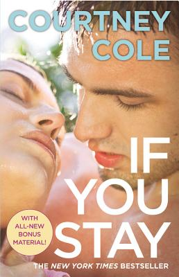 If You Stay: The Beautifully Broken Series: Book 1, Cole, Courtney