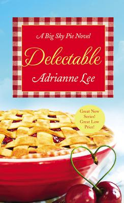 Delectable: Big Sky Pie #1, Adrianne Lee