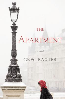 The Apartment: A Novel, Greg Baxter