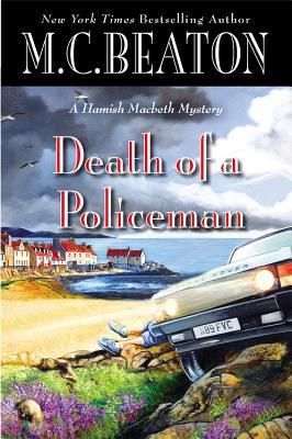 Death of a Policeman (Hamish Macbeth Mysteries), Beaton, M. C.