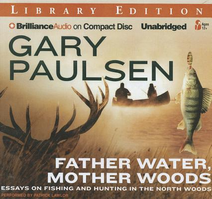Image for Father Water, Mother Woods: Essays on Fishing and Hunting in the North Woods