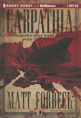 Carpathia, Forbeck, Matt &  Ralph Lister