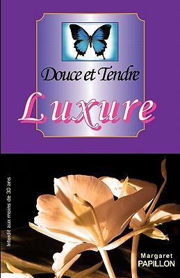 Douce et Tendre Luxure (French Edition), Papillon, Margaret