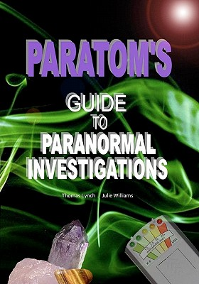 ParaTom's Guide To Paranormal Investigations, Lynch, Thomas