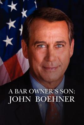 A Bar Owner's Son: John Boehner: THE AMERICAN DREAM, unauthorized biography, Williams, NC