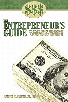 Image for $$$ THE ENTREPRENEUR'S GUIDE TO START, GROW, AND MANAGE A PROFITABLE BUSINESS
