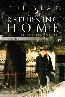 The Year of My Returning Home: Tell You the True China, Joy, Joe