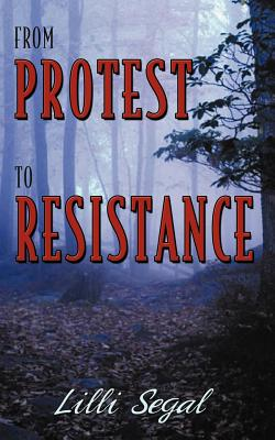 From Protest to Resistance, Segal, LILLI