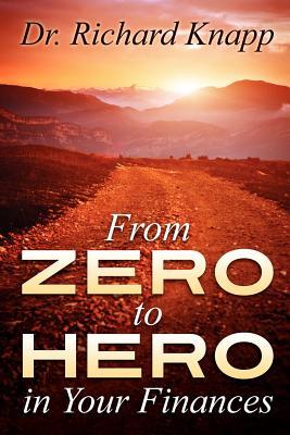 From Zero to Hero in Your Finances, Knapp, Richard; Knapp, Dr Richard