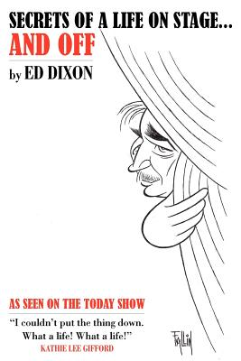 Secrets of a Life On Stage...and Off, Dixon, Ed