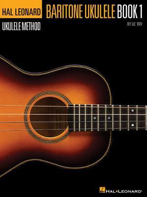 Hal Leonard Baritone Ukulele Method - Book 1 (Hal Leonard Ukulele Method), Lil' Rev