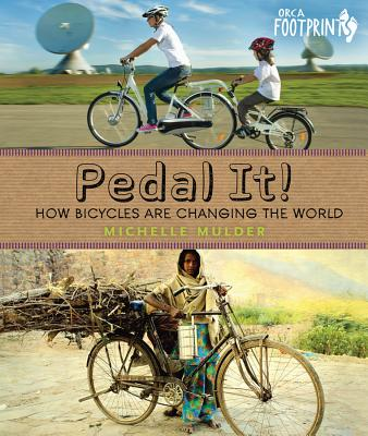 Image for Pedal It!: How Bicycles are Changing the World (Orca Footprints)