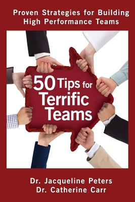 50 Tips for Terrific Teams, Peters, Jacqueline; Carr, Catherine