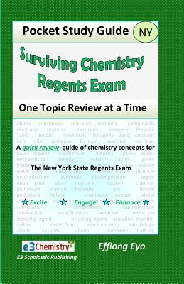 Surviving Chemistry Regents Exam: One Topic Review at a Time: Pocket Study Guide, Eyo, Effiong