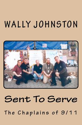 Sent To Serve: The Chaplains of 9/11, Johnston, Wally
