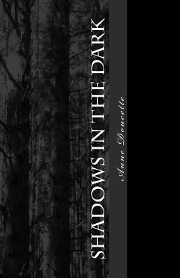 Shadows in the Dark: A Praesul Novel, Doucette, Anne