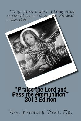 Praise the Lord and Pass the Ammunition, Dyer Jr., Rev. Kenneth