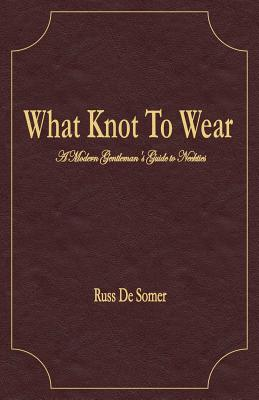 What Knot To Wear?, DeSomer, Russ