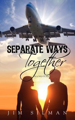 Separate Ways Together: A Love Story, Silman, Jim
