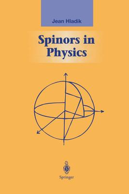 Spinors in Physics (Graduate Texts in Contemporary Physics), Hladik, Jean
