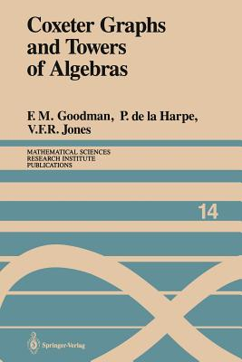 Image for Coxeter Graphs and Towers of Algebras (Mathematical Sciences Research Institute Publications)
