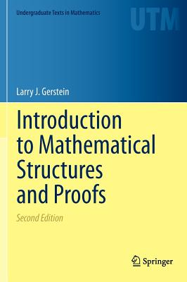 Introduction to Mathematical Structures and Proofs (Undergraduate Texts in Mathematics), Gerstein, Larry J.