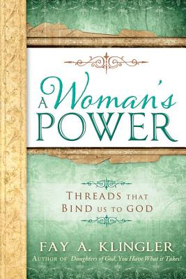 Image for A Woman's Power: Threads That Bind Us to God