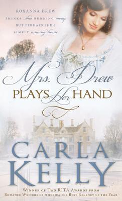 Mrs. Drew Plays Her Hand, Carla Kelly