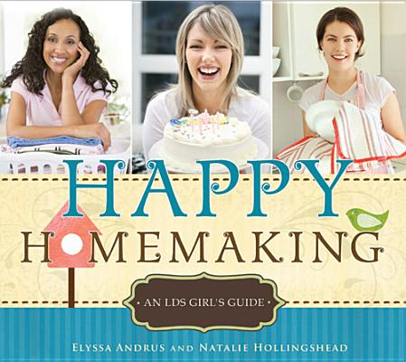 Image for Happy Homemaking: An LDS Girl's Guide