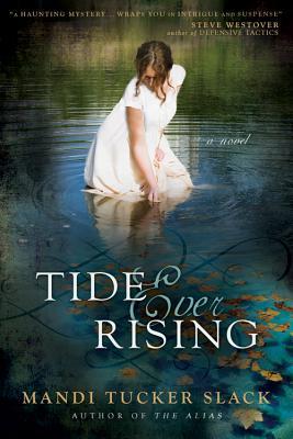 Tide Ever Rising, Mandi Tucker Slack