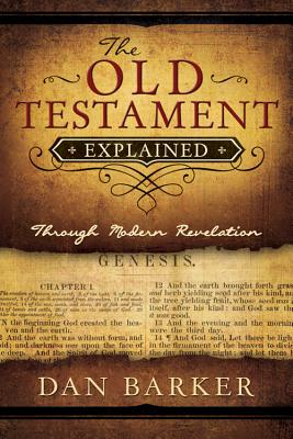 Image for The Old Testament Explained: Through Modern Revelation