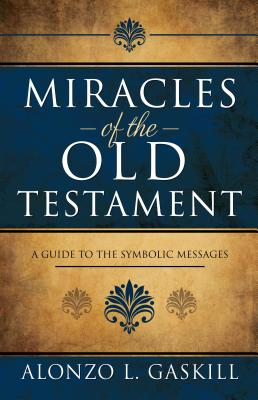 Image for Miracles of the Old Testament: A Guide to the Symbolic Messages