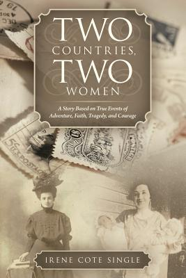 Image for Two Countries, Two Women: A Story Based on True Events of Adventure, Faith, Tragedy, and Courage