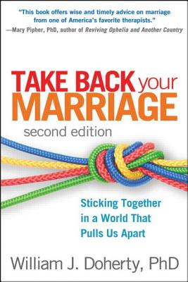 Image for Take Back Your Marriage, Second Edition: Sticking Together in a World That Pulls Us Apart