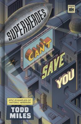 Image for Superheroes Can't Save You: Epic Examples of Historic Heresies