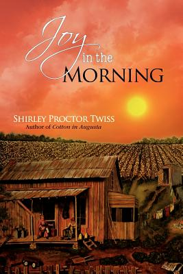 JOY IN THE MORNING, TWISS, SHIRLEY PROCTOR
