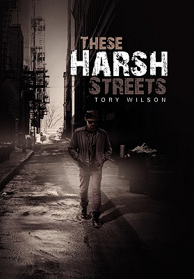 These Harsh Streets, Wilson, Tory