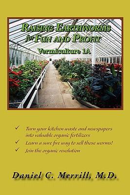 Raising Earthworms for Fun and Profit, Merrill, Daniel C. M. D.
